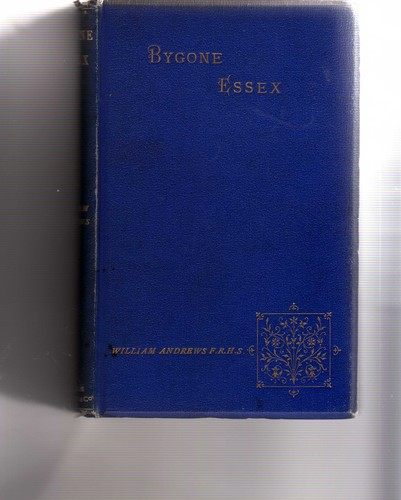 Bygone Essex by William Andrews
