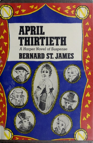 April thirtieth by St. James, Bernard.