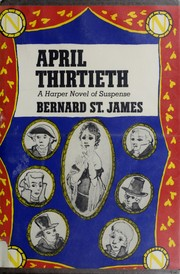 Cover of: April thirtieth by St. James, Bernard.