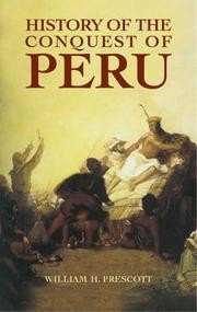 Cover of: History of the conquest of Peru by William Hickling Prescott