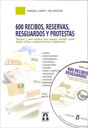 Cover of: 600 RECIBOS, RESERVAS, RESGUARDOS Y PROTESTAS. Incluye CD-ROM by Ival Rocca (h), Enrique Luis Abatti, Enrique Luis Abatti (h), Marcela Verónica Rocca, Julián García Alonso, Estela Susana Rocca