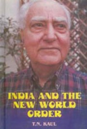 Cover of: India and the New World Order by T.N. Kaul