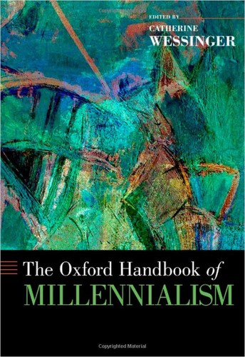 The Oxford Handbook of Millennialism by Catherine Wessinger