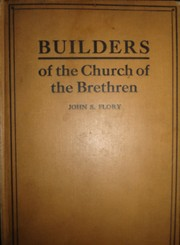 Cover of: Builders of the Church of the Brethren by Flory, John Samuel