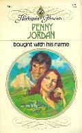 Cover of: Bought with his name by Penny Jordan