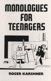 Cover of: Monologues for teenagers by Roger Karshner