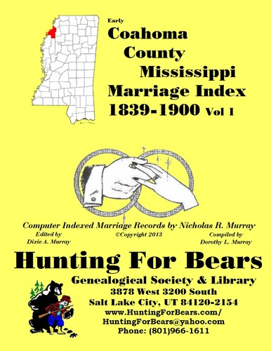 Coahoma County Mississippi Marriage Index Vol 1 1839-1900 by Dorothy Leadbetter Murray, Nicholas Russell Murray