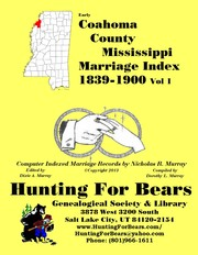 Cover of: Coahoma County Mississippi Marriage Index Vol 1 1839-1900 by Dorothy Leadbetter Murray, Nicholas Russell Murray