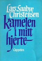 Cover of: Kamelen i mitt hjerte by Lars Saabye Christensen