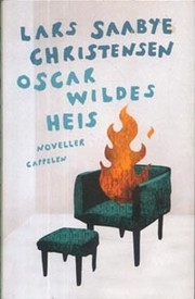 Cover of: Oscar Wildes heis by Lars Saabye Christensen