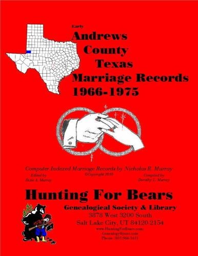 Early Andrews County Texas Marriage Records 1966-1975 by Nicholas Russell Murray