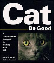 Cover of: Cat Be Good by Annie Bruce
