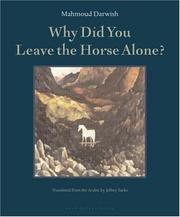 Cover of: Why did you leave the horse alone? by Maḥmūd Darwīsh