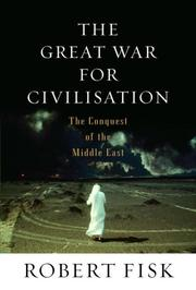 Cover of: The Great War for Civilisation by Robert Fisk