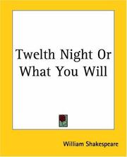 Cover of: Twelth Night Or What You Will by William Shakespeare