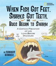 Cover of: When Fish Got Feet, Sharks Got Teeth, and Bugs Began to Swarm by Hannah Bonner