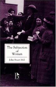 Cover of: The subjection of women by John Stuart Mill
