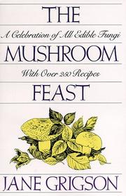 Cover of: The mushroom feast by Jane Grigson