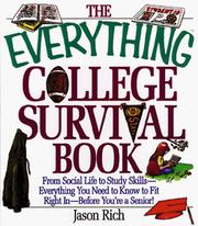 Cover of: The Everything College Survival Book; From Social Life to Study Skills-Everything You Need To Know To Fit Right In-Before You&#39;re a Senior! by Jason R. Rich