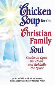 Cover of: Chicken Soup for the Christian Family Soul by Mark Victor Hansen