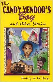 The Candy Vendor's Boy and Other Stories Beatriz de La Garza and Beatriz De La Garza