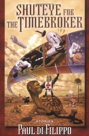 Cover of: Shuteye for the Timebroker by Paul Di Filippo