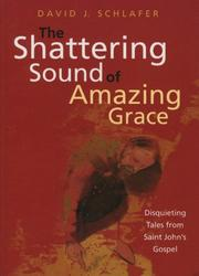 Cover of: The shattering sound of Amazing grace by David J. Schlafer
