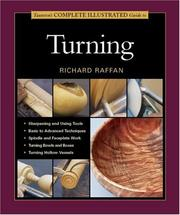 Cover of: Taunton's Complete Illustrated Guide to Turning (Complete Illustrated Guide) by Richard Raffan