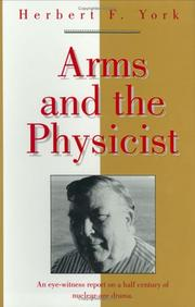 Cover of: Arms and the physicist by Herbert F. York