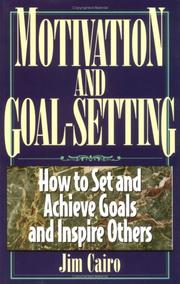 Cover of: Motivation and goal-setting by Jim Cairo