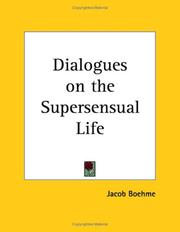 Cover of: Dialogues on the Supersensual Life by Jacob Boehme