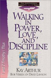 Cover of: Walking in Power, Love, and Discipline by Kay Arthur