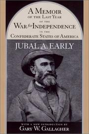 Cover of: A memoir of the last year of the war for independence, in the Confederate States of America by Jubal Anderson Early