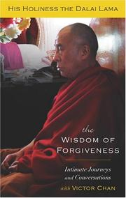 Cover of: The Wisdom of Forgiveness by 14th Dalai Lama, Victor Chan