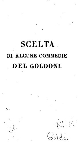 Scelta di commedie del Goldoni by Goldoni