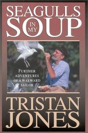 Cover of: Seagulls in my soup by Tristan Jones