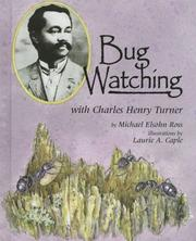 Cover of: Bug watching with Charles Henry Turner by Michael Elsohn Ross