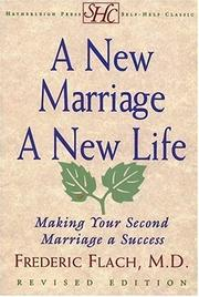 Cover of: A new marriage, a new life by Frederic F. Flach