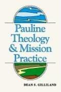Cover of: Pauline Theology and Mission Practice by Dean S. Gilliland