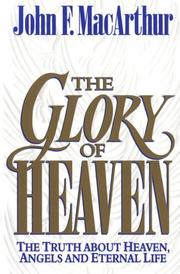 Cover of: The glory of heaven by John MacArthur
