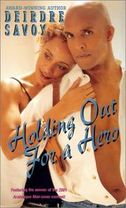 Cover of: Holding out for a hero by Deirdre Savoy