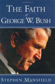 Cover of: The faith of George W. Bush by Stephen Mansfield