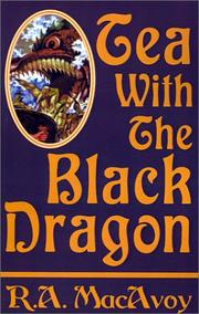 Cover of: Tea With the Black Dragon by R.A. Macavoy