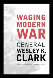 Cover of: Waging modern war by Wesley K. Clark