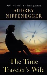 Cover of: The time traveler's wife by Audrey Niffenegger