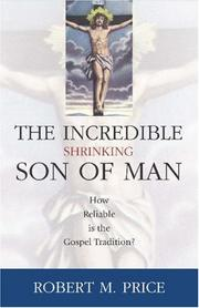 Cover of: Incredible Shrinking Son of Man by Robert M. Price