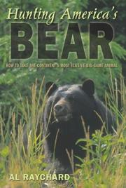 Cover of: Hunting America's bear by Al Raychard