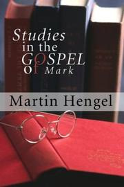 Cover of: Studies in the Gospel of Mark by Martin Hengel