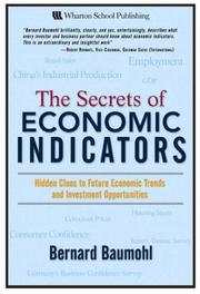 Cover of: The Secrets of Economic Indicators by Bernard Baumohl