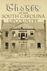 Ghosts of the South Carolina Upcountry Talmadge Johnson